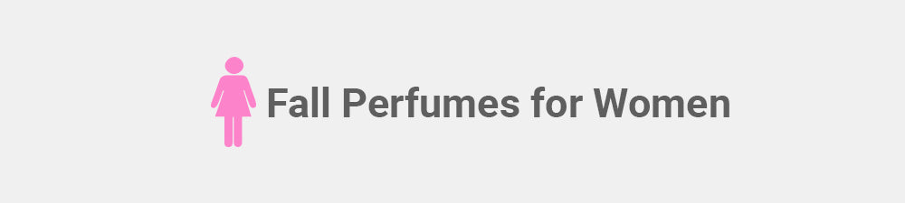 Fall Perfumes for Women