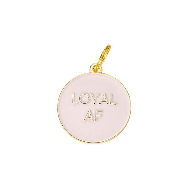 Loyal AF | Pet Tag