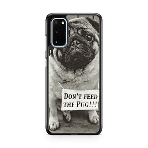 Don't Feed The Pug Funny Dog Samsung Galaxy S20 Phone Case
