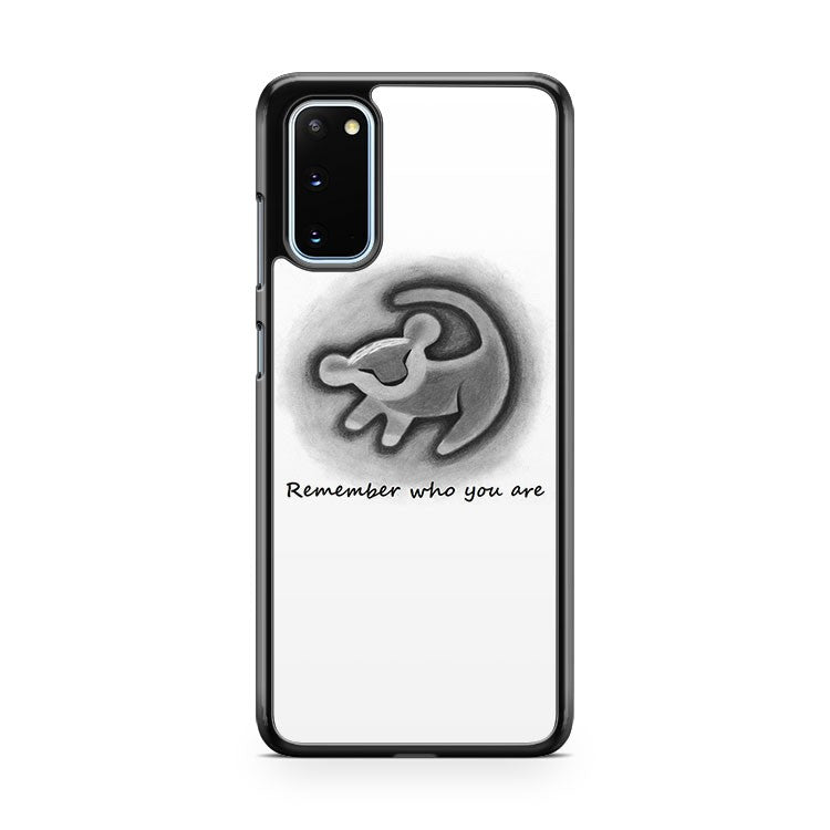 Remember Who You Are The Lion King Samsung Galaxy S20 Phone Case