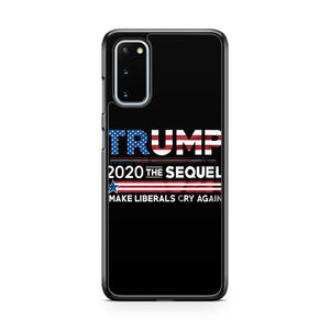 Donald Trump President 2020 Elections Make Liberals Cry Again Samsung Galaxy S20 Phone Case