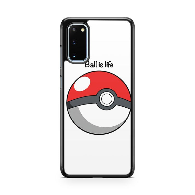 Pokemon Ball Is A Life Samsung Galaxy S20 Phone Case