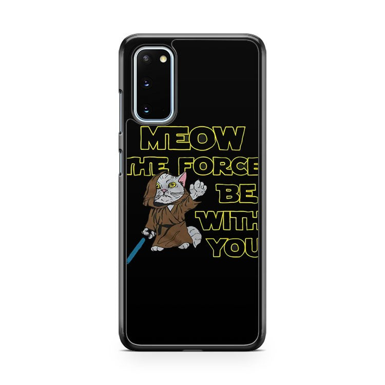 Meow Force You Cat Kitten Kitty Star Wars Funny Samsung Galaxy S20 Phone Case