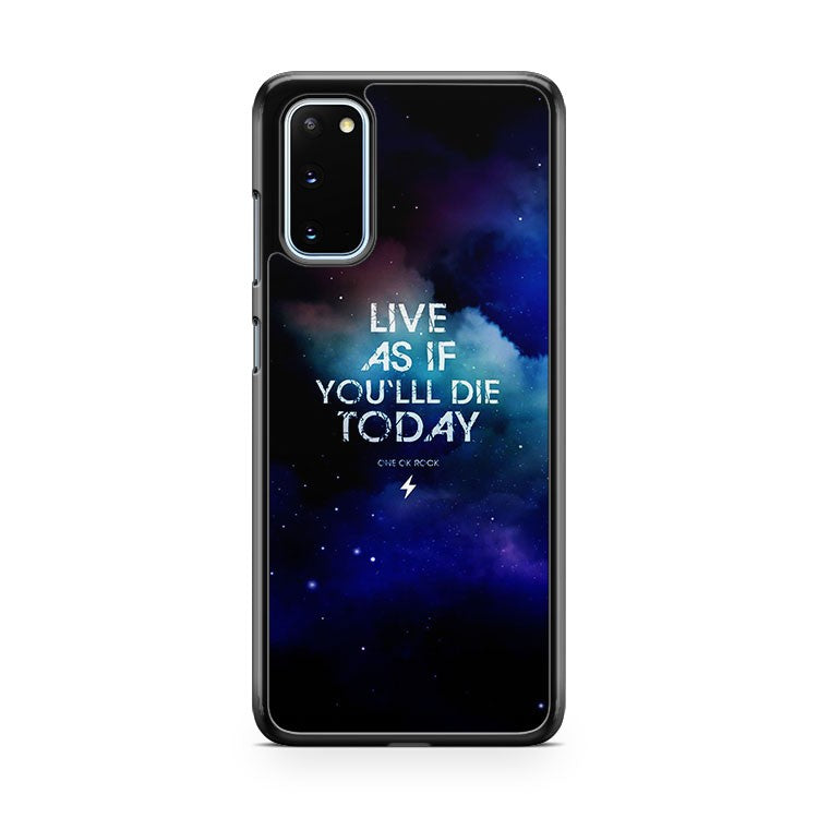 Live As If You Die Today Quote Samsung Galaxy S20 Phone Case