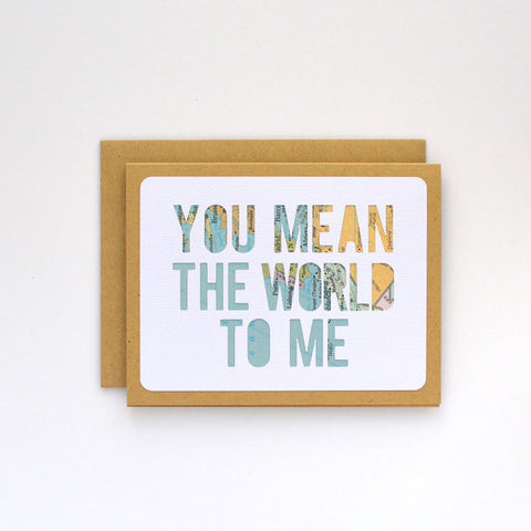 """You Mean the World to Me"" Card"