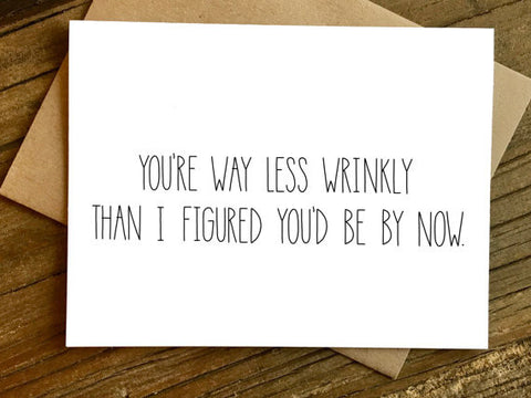 Funny Birthday Card | Way Less Wrinkly