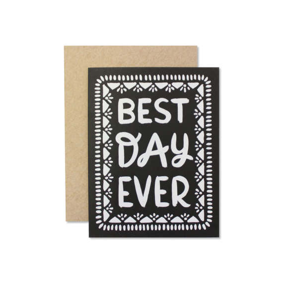 """Best Day Ever"" Card by Wild Hart Paper, available at Three Hearts Home"