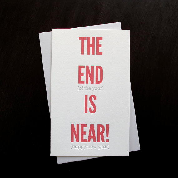 The End is Near | New Years Card | Happy New Year