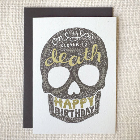 """One Year Closer to Death"" Birthday Card by Wit & Whistle, available at Three Hearts Home"