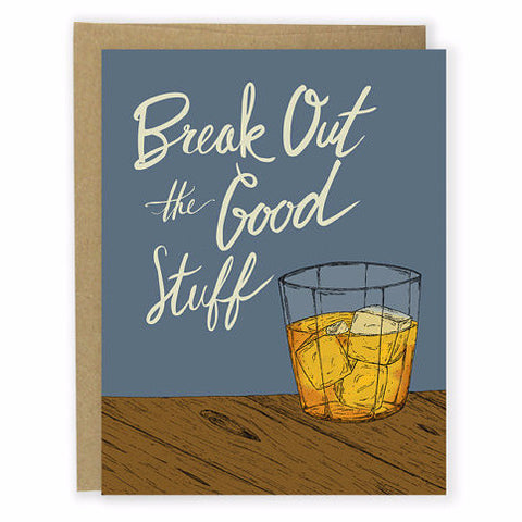 Break Out the Good Stuff Card