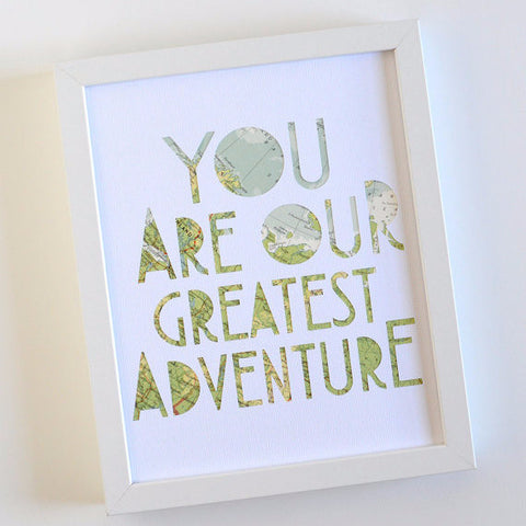 """You Are Our Greatest Adventure"" 