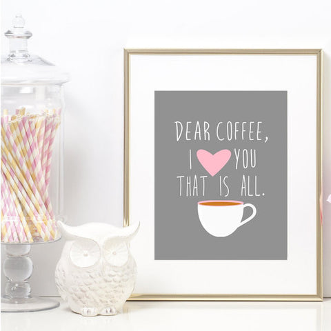 Dear Coffee |Art Print