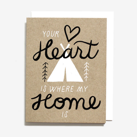 """Your Heart is Where My Home Is"" Screen Printed Card by Worthwhile Paper, available at Three Hearts Home"