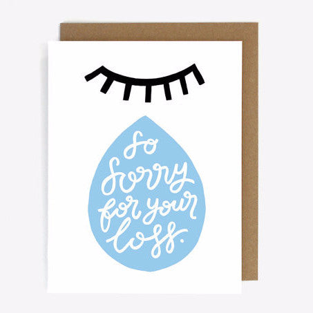 Sorry For Your Loss Screen Printed Card - teardrop
