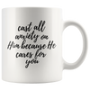 Cast All Anxiety on Him Coffee Mug