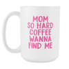Mom So Hard - 15 oz