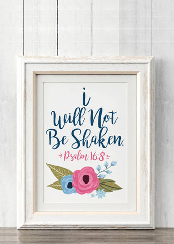 I Will Not Be Shaken Psalm 16:8 Digital Print Download