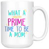 What a Amazon Prime Time to be a Mom - 15 oz