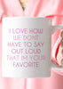 Don't Have To Say Out Loud I'm Your Favorite Coffee Mug - Pink