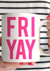 FRI-YAY Coffee Mug - elle & k boutique