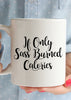 If Only Sass Burned Calories Coffee Mug
