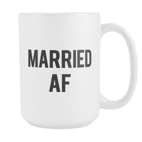 Married AF 15 oz