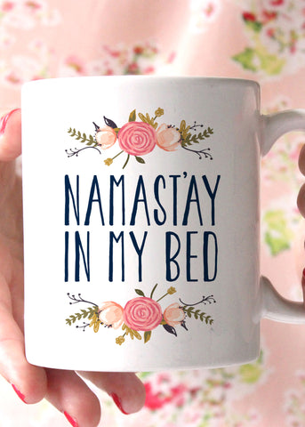 Namast'ay In My Bed Coffee Mug