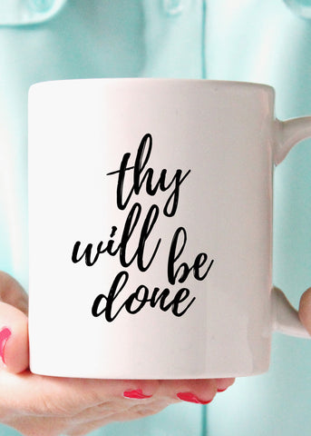 Thy Will Be Done Coffee Mug - elle & k boutique