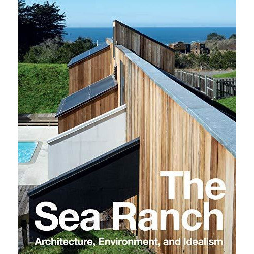 Sea Ranch: Fifty Years of Architecture Landscape