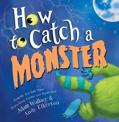 How To Catch A Monster Hardcover Book