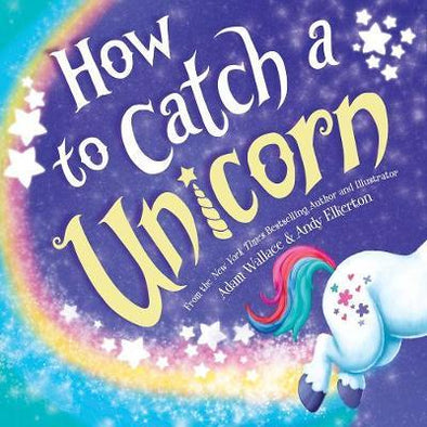 How To Catch A Unicorn Hardcover Book