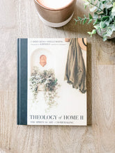 Load image into Gallery viewer, Theology Of Home II: The Spiritual Art Of Homemaking