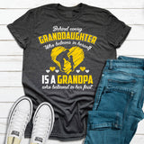 Behind Every Granddaughter Who Believes In Herself Is A Grandpa
