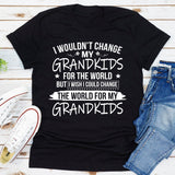 I Wouldn't Change My Grandkids For The World