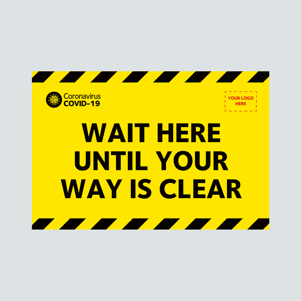 General Signage - Wait Here Until Your Way Is Clear