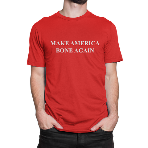 Make America Bone Again Shirt