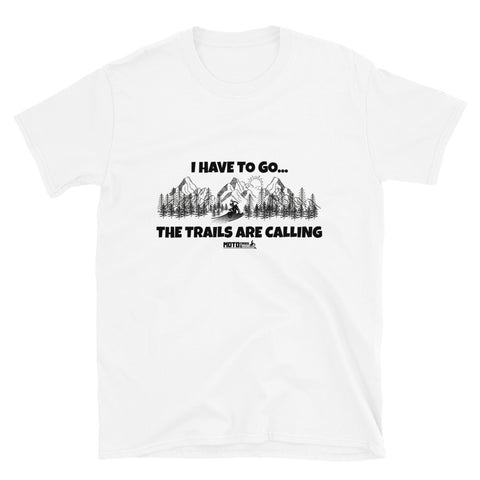 Trails Are Calling T-Shirt (Unisex)