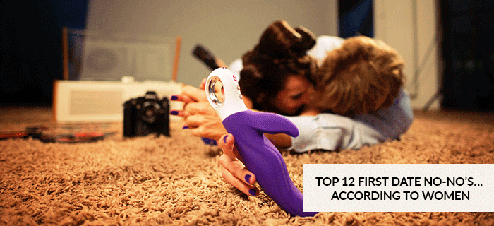 TOP 12 FIRST DATE NO-NO'S… ACCORDING TO WOMEN