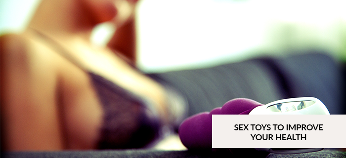 SEX TOYS TO IMPROVE HEALTH | JOUJOU SEX TOYS