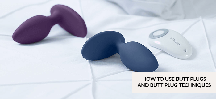 HOW TO USE BUTT PLUGS AND BUTT PLUG TECHNIQUES