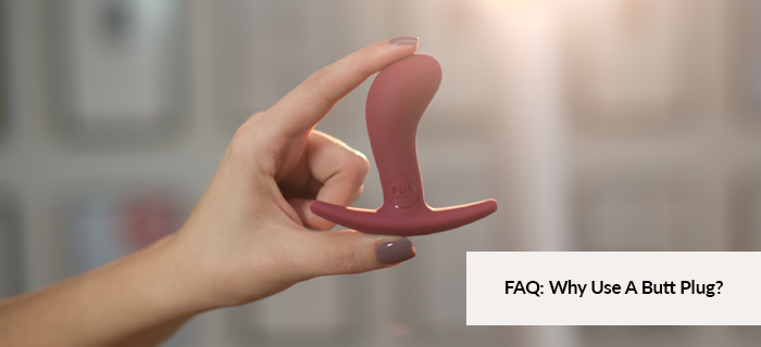 FAQ: Why Use A Butt Plug?