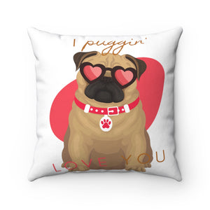Open image in slideshow, I Puggin' Love You Square Pillow
