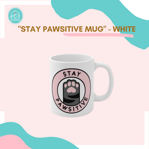 """Stay Pawsitive Mug"" - White"
