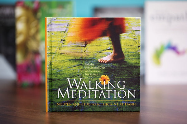 Walking Meditation: Peace is Every Step. It Turns the Endless Path to Joy