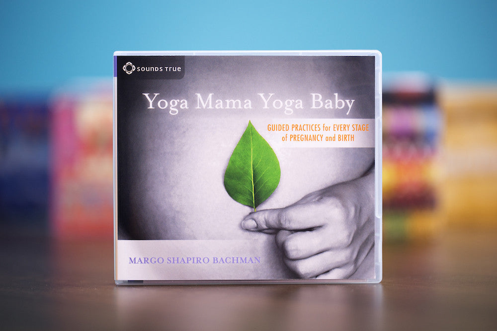 Yoga Mama, Yoga Baby: Guided Practices for Every Stage of Pregnancy and Birth