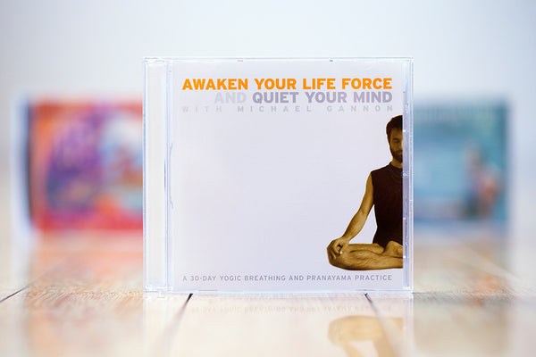 Awaken Your Life Force & Quiet Your Mind CD