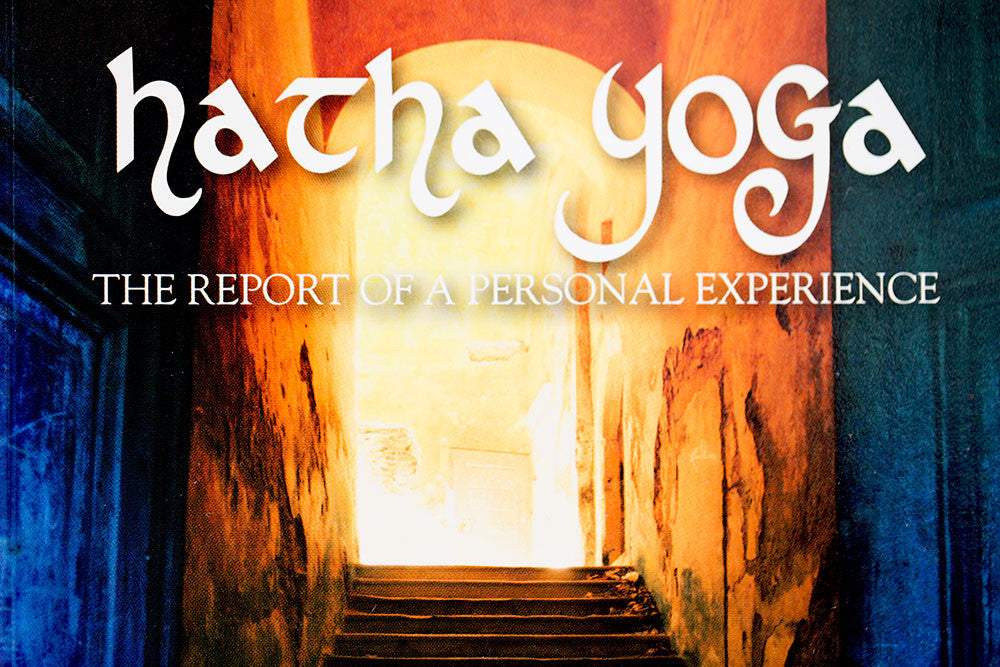 Hatha Yoga: The Report of a Personal Experience