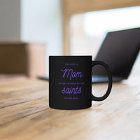 """I'm Just a Mom Trying to Raise Future Saints, No Big Deal"" Black mug/Purple Txt"