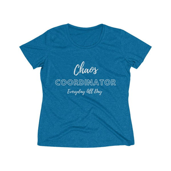 """Chaos Coordinator Everyday All Day"" Women's Heather Wicking Tee"