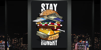 Stay Hungry - Motivational Wall Art for Your Success